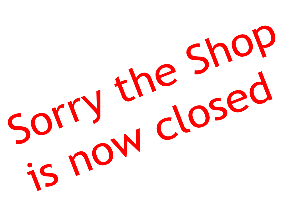 Sorry the Shop  is now closed